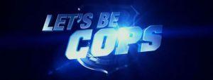 lets-be-cops-title