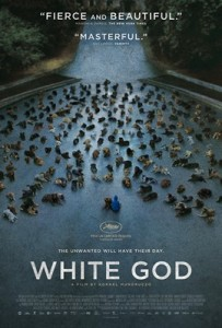 ", ""Man's Best Friend"" Becomes his Worst Enemy in White God!"