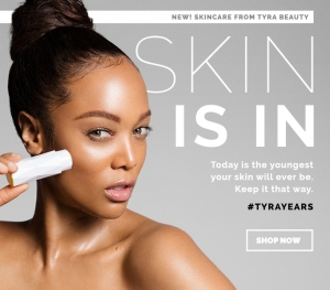 , Skin Is In! Tyra Banks Launches New Skincare Line!